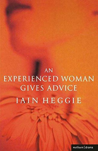 An Experienced Woman Gives Advice By Iain Heggie
