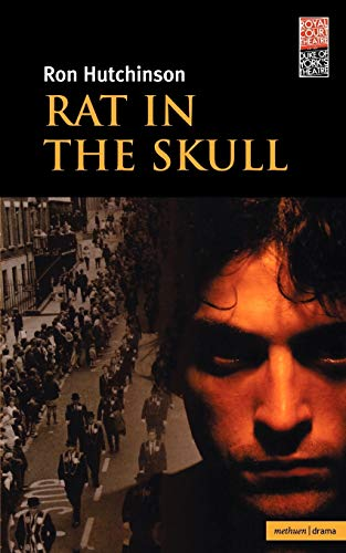 Rat in the Skull By Ron Hutchinson