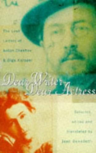 Dear Writer, Dear Actress By Anton Pavlovich Chekhov