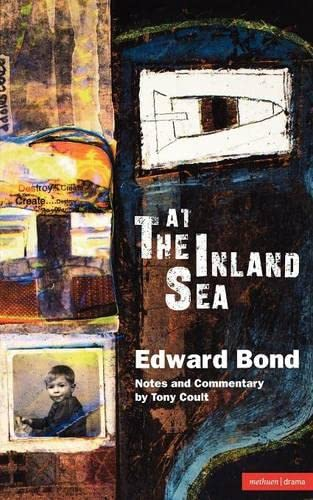 At the Inland Sea By Edward Bond