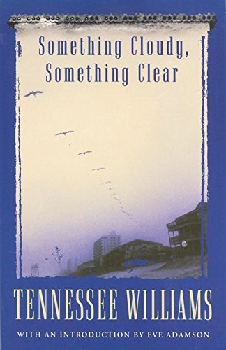 """""""Something Cloudy, Something Clear"""" By Tennessee Williams"""