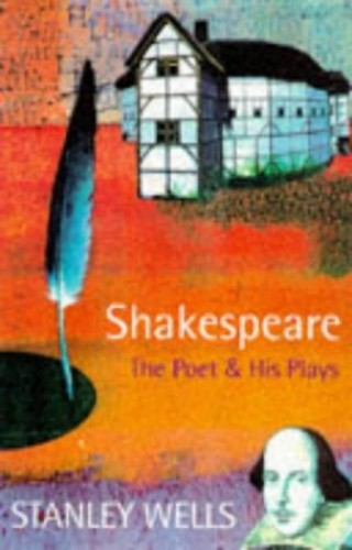 Shakespeare: The Poet and His Plays by Stanley W. Wells