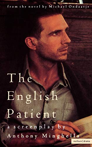 The English Patient: Screenplay by Anthony Minghella