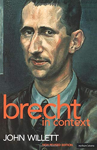 Brecht In Context: Comparative Approaches (Plays and Playwrights) By John Willett