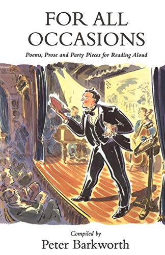 For All Occasions: A Selection of Poems, Prose and Party Pieces (Audition Speeches) Edited by Peter Barkworth