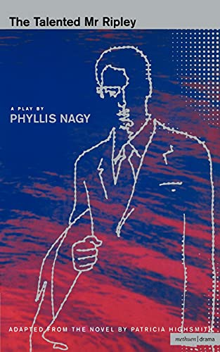 """""""The Talented Mr Ripley"""" By Phyllis Nagy"""