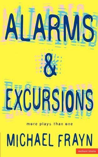Alarms and Excursions By Michael Frayn