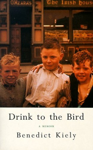 Drink to the Bird By Benedict Kiely
