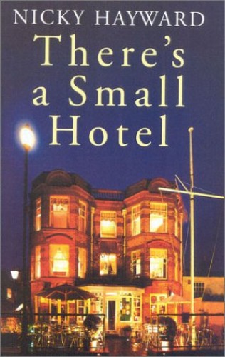 There's a Small Hotel By Nicky Hayward