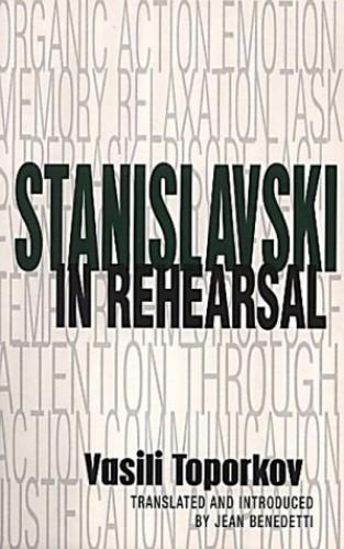 Stanislavski in Rehearsal: The Final Years (Performance Books) By Vasily Osipovich Toporkov
