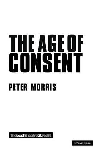 The Age of Consent By Peter Morris