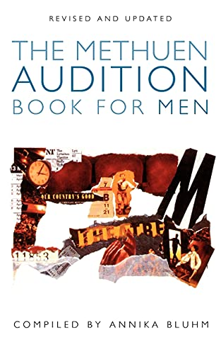 The Methuen Drama Audition Book for Men By Edited by Annika Bluhm