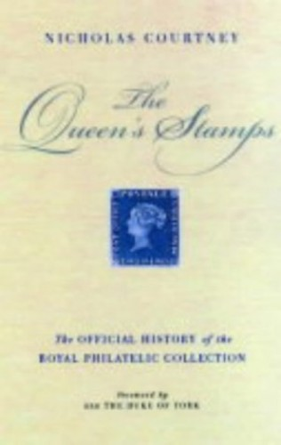 The Queen's Stamps By Nicholas Courtney