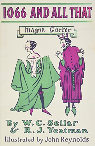 1066 and All That: A Memorable History of England by W. C. Sellar