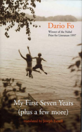 My first Seven Years (plus a few more) By Dario Fo