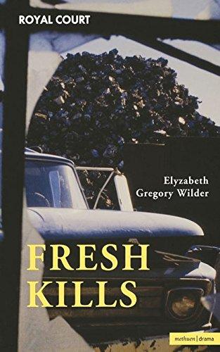 Fresh Kills (Modern Plays) By Elyzabeth Gregory Wilder