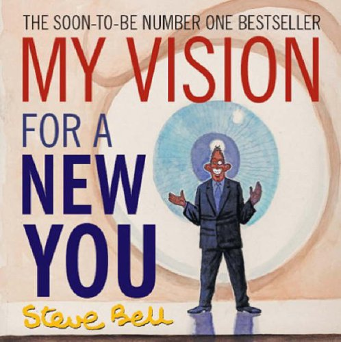My Vision for a New You By Steve Bell