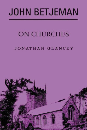 John Betjeman on Churches Selected by Jonathan Glancey