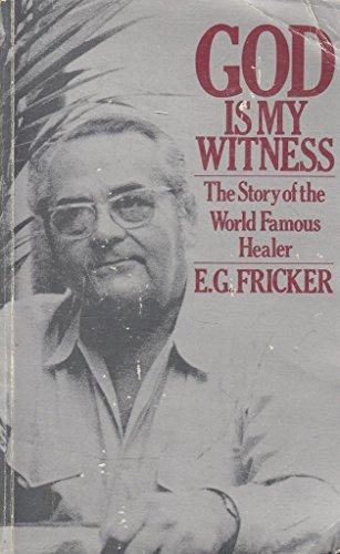 God is My Witness By E.G. Fricker