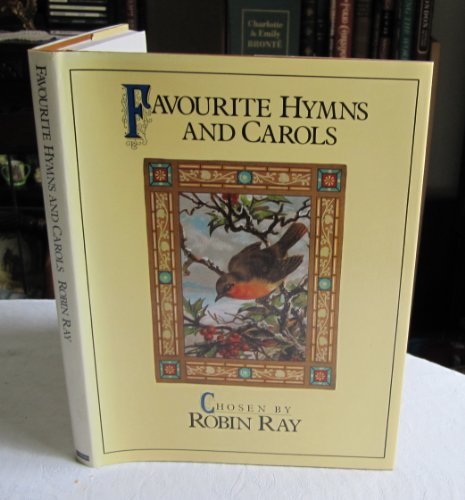 Favourite Hymns and Carols By Edited by Robin Ray