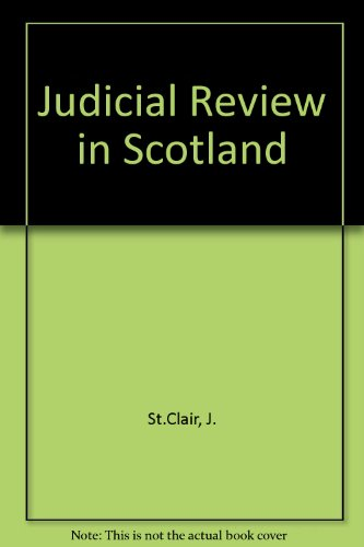 Judicial Review in Scotland By J. St.Clair