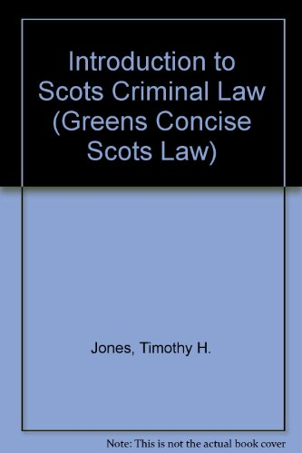 Introduction to Scots Criminal Law Introduction to Scots Criminal Law By Timothy H. Jones