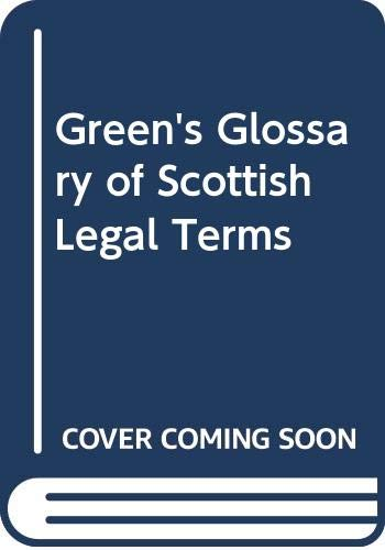 Green's Glossary of Scottish Legal Terms By A.G.M. Duncan