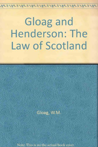 Gloag and Henderson: The Law of Scotland by W.M. Gloag