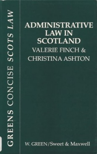 Administrative Law in Scotland By Valerie Finch