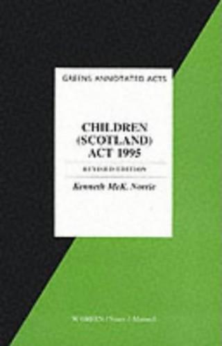 The Children (Scotland) Act 1995 By Professor Kenneth McKNorrie
