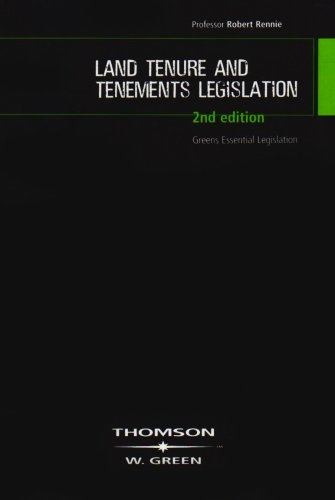 Land Tenure and Tenements Legislation By Professor Robert Rennie