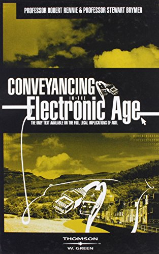 Conveyancing in the Electronic Age By Professor Robert Rennie