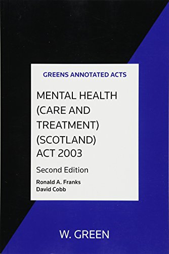 Mental Health (Care and Treatment) (Scotland) Act 2003 By Ronald A. Franks