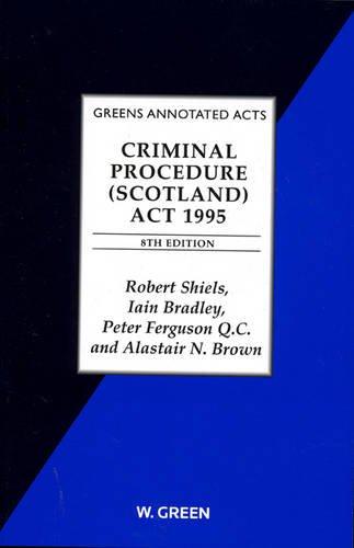Criminal Procedure (Scotland) Act 1995 By Robert Shiels