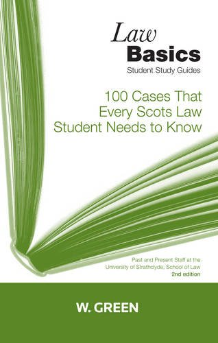 100 Cases That Every Scots Law Student Needs to Know (Law Basics) By Edited by Professor Kenneth McKNorrie