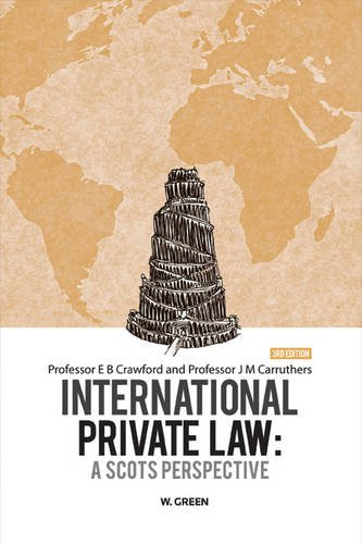 International Private Law: A Scot's Perspective by Dr E. B. Crawford