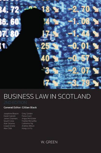 Business Law in Scotland By General editor Gillian Black