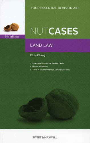 Nutcases: Land Law Revision Aid and Study Guide By Chris Chang