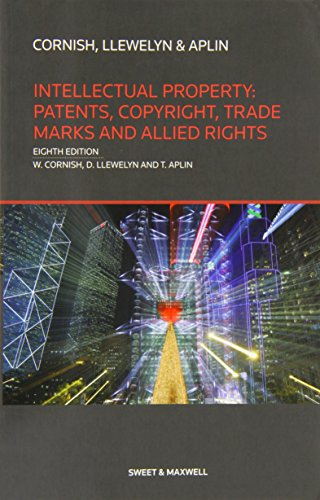 Intellectual Property: Patents, Copyrights, Trademarks & Allied Rights by William Cornish