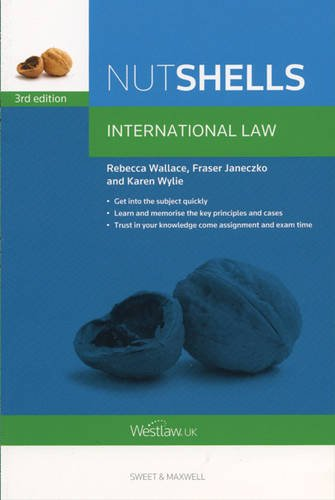 Nutshells International Law by Professor Rebecca Wallace