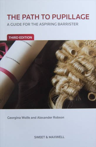 The Path to Pupillage: A Guide for the Aspiring Barrister by Georgina Wolfe