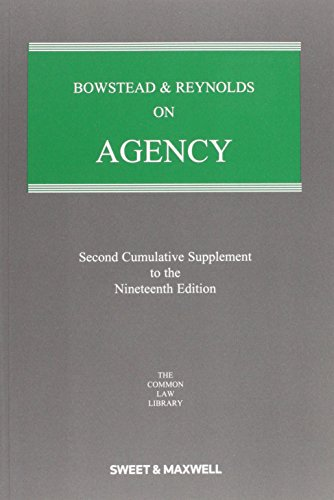 Bowstead and Reynolds on Agency By General editor Professor Peter G. Watts
