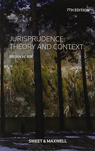 Jurisprudence: Theory and Context by Professor Brian Bix