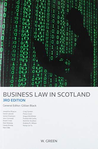 Business Law in Scotland (Greens Student Text) By General editor Gillian Black