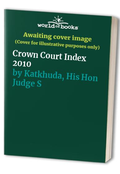 Crown Court Index: 2010 by His Honour Ian McLean