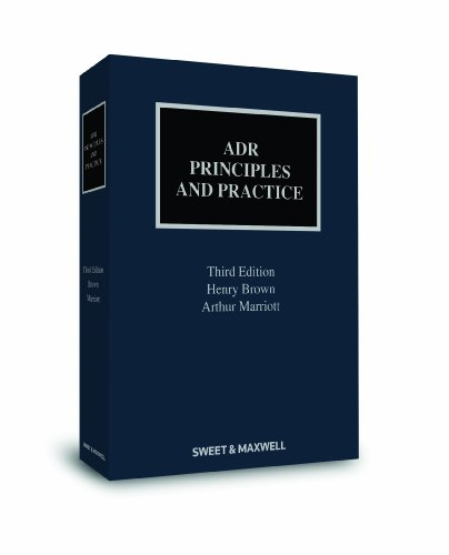 ADR: Principles and Practice By Henry Brown