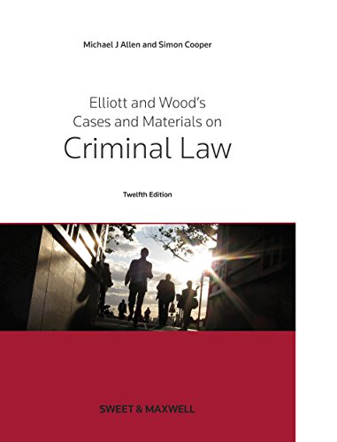 Elliott & Wood's Cases and Materials on Criminal Law By Michael Allen