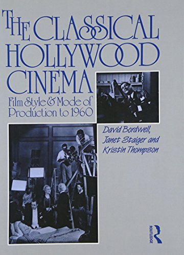 The Classical Hollywood Cinema: Film Style and Mode of Production to 1960 by David Bordwell