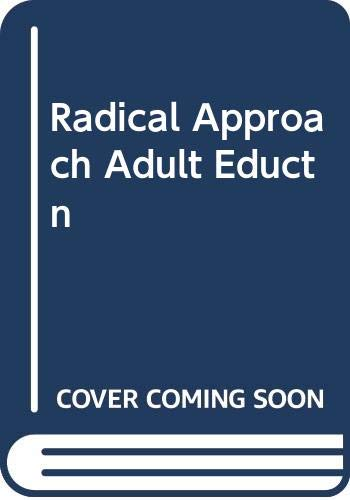 Radical Approaches to Adult Education By Edited by Tom Lovett