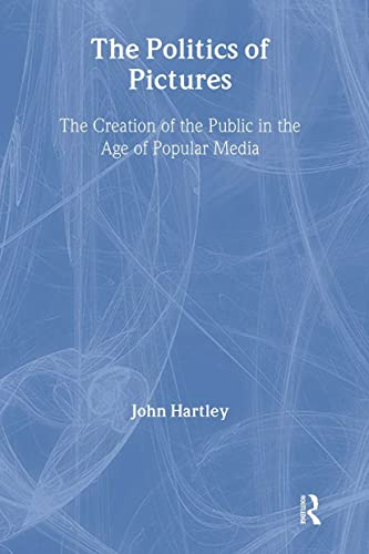 The Politics of Pictures By Edited by Teresa Brayshaw